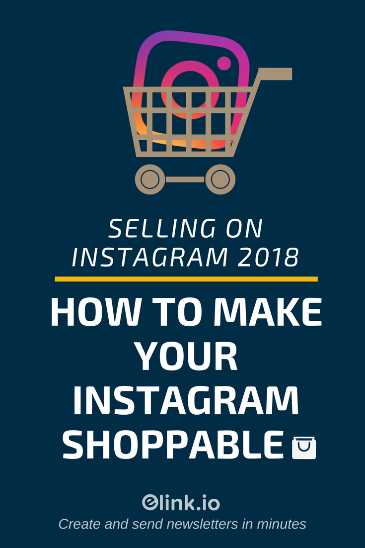 Selling on Instagram 2018: How To Make Your Instagram Shoppable - PIN