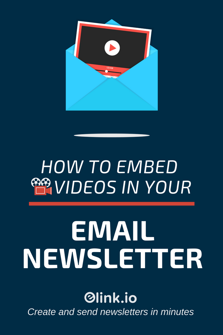 How to Embed Videos in Your Email Newsletters Under 5 Minutes - Pin
