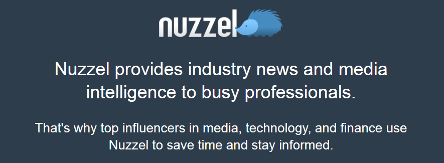 Nuzzel for industry news and media intelligence reports