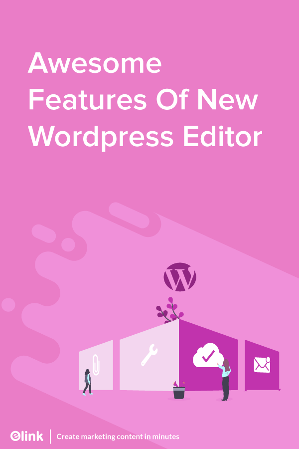 Don't-Miss-these-Key-Features-in-Wordpress'-New-Editor-pinterest