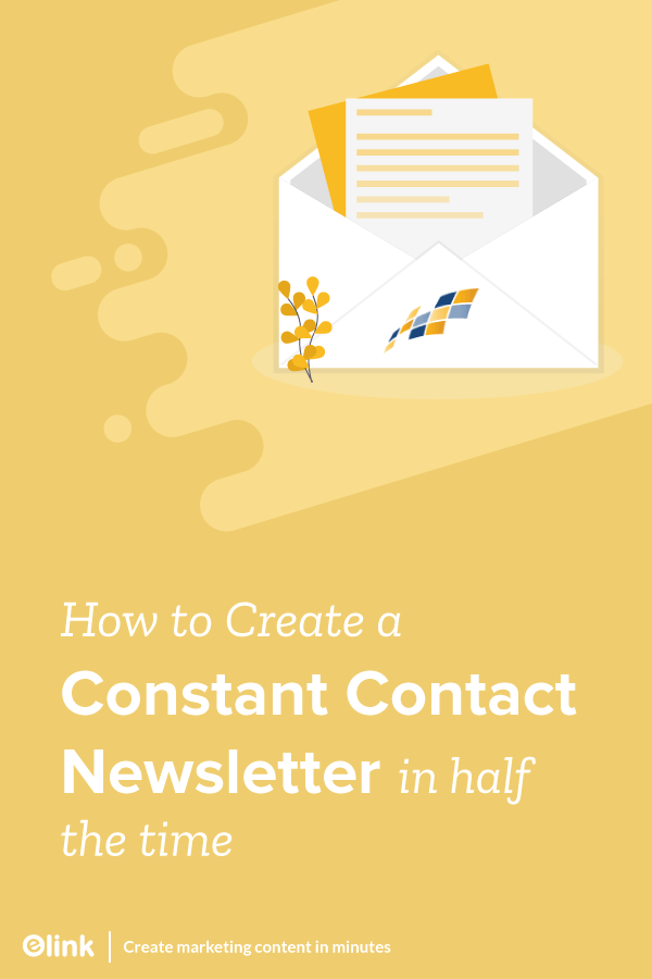 How-To-Create-a-Constant-Contact-Newsletter-in-Half-the-Time-Pinterest