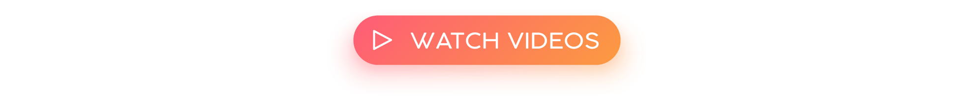 Watch videos call to action button