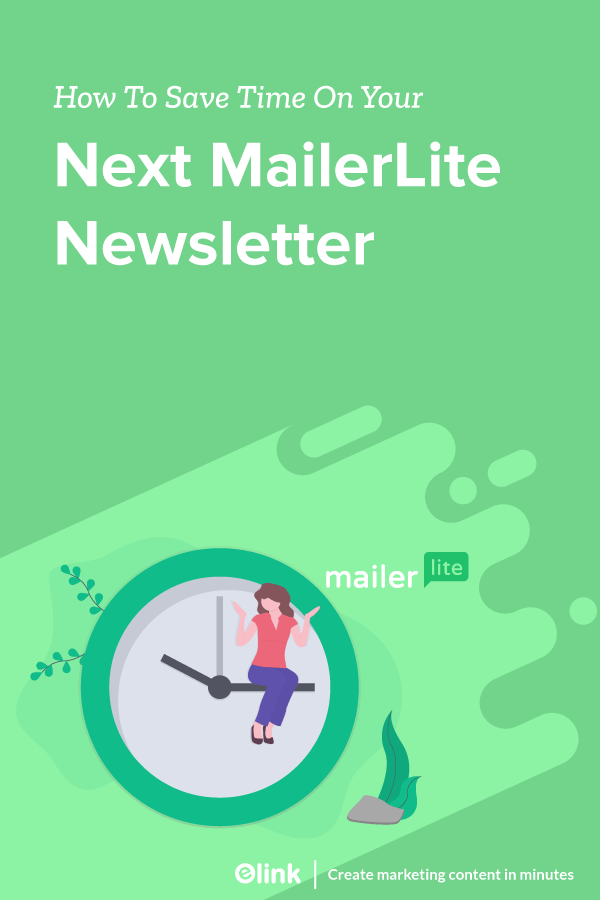 How-To-Save-Time-On-Your-Next-MailerLite-Newsletter-Pinterest image